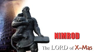 The True Meaning of Christmas ~ NIMROD – The LORD of X Mas - (Without Music)