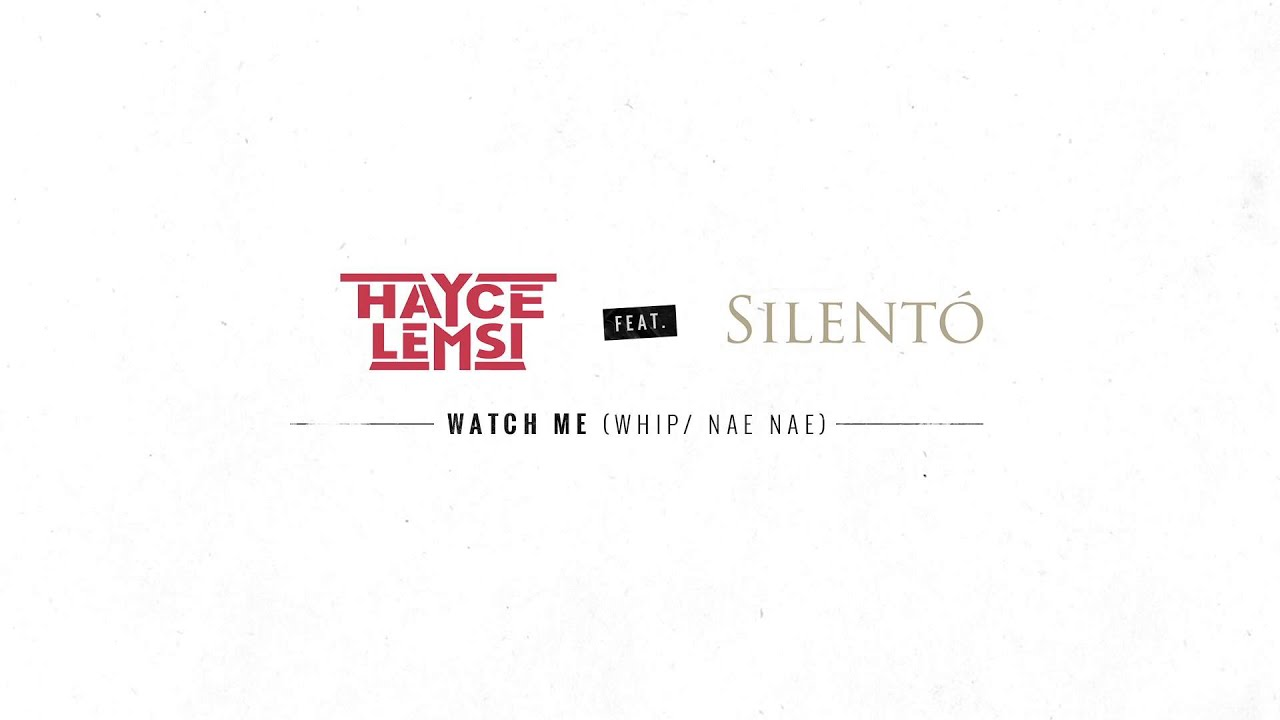 Hayce Lemsi feat Silento - Watch Me Remix (Son Officiel)