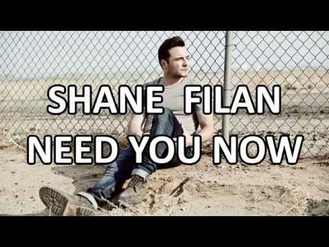 Shane Filan - Need You Now (Lyrics) HD