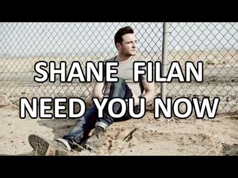 Shane Filan - Need You Now (Lyrics) HD