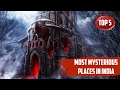 Top 5 - Most Mysterious places in India | SC#61