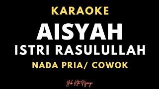 Aisyah Istri Rasulullah #Karaoke