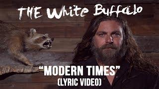 "The White Buffalo - ""Modern Times"" Lyric Video"