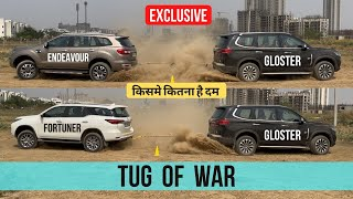 MG Gloster vs Ford Endeavour &amp 2021 Toyota Fortuner - Tug of War