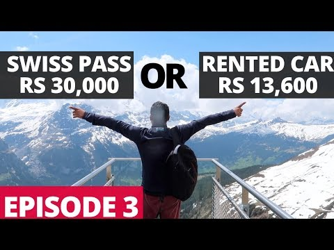 Swiss Travel Pass Or A Rented Car For Exploring Switzerland on a Budget - All You Need To Know..