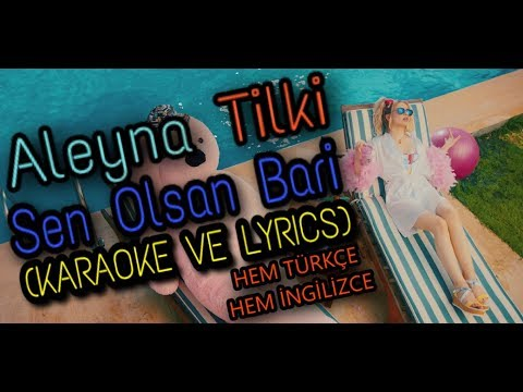 Aleyna Tilki - Sen Olsan Bari (KARAOKE & LYRICS) -Both Turkish and English-