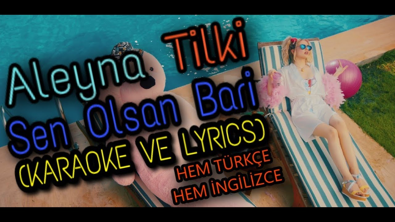 Aleyna Tilki Sen Olsan Bari Şarkı Sözü