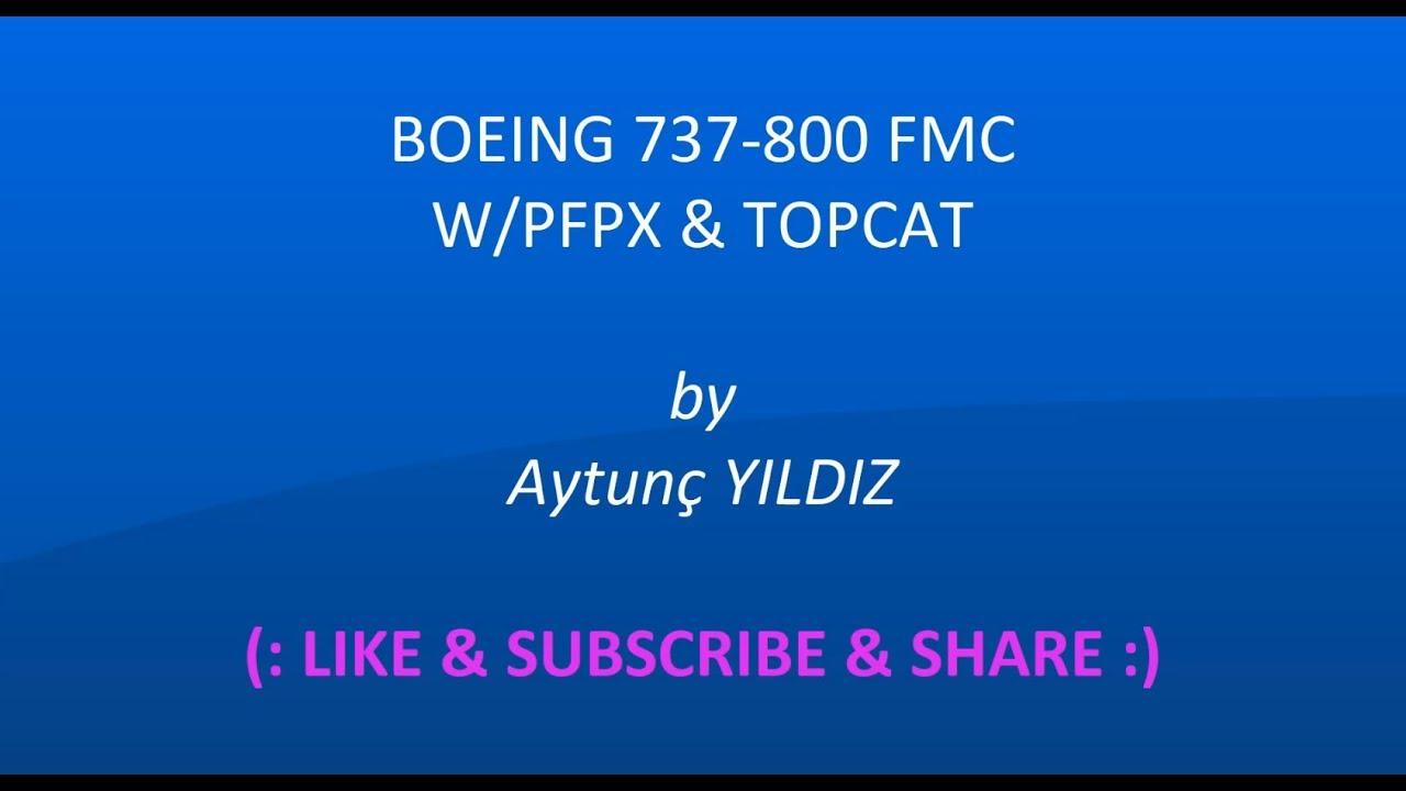 Boeing 737-800 FMC w/PFPX & Topcat - Aytunc Yildiz