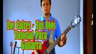Los Cafres - Tus Ojos (Tutorial Para Guitarra)