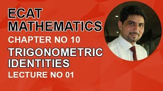 ECAT Maths Lecture Series, lec 1, Fundamental Law of Trigonometry-ECAT Maths Entry Test Ch 10