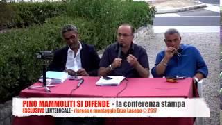 LOCRI Pino Mammoliti 14 Agosto 2017 - la Conferenza Stampa (by EL)