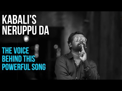 KABALI's Neruppu Daa - The voice behind this powerful song