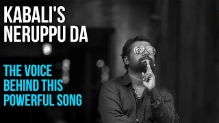 Kabali's Neruppu Daa The Voice Behind This Powerful Song