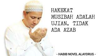 Download lagu HAKEKAT MUSIBAH UJIAN, TIDAK ADA AZAB II HABIB NOVEL ALAYDRUS
