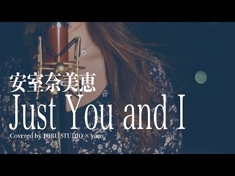 [Japanese R&B] Just You and I -Namie Amuro [Girls cover]