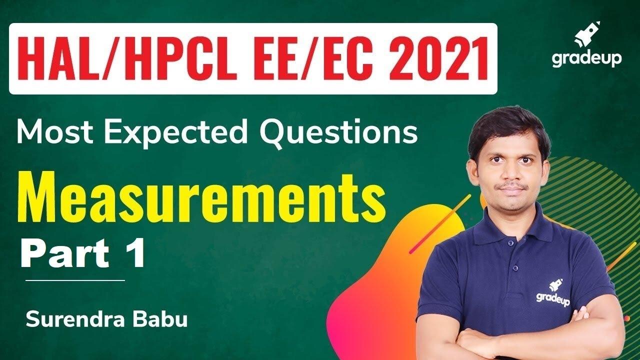 HAL/HPCL 2021 || EE/EC || MEASUREMENTS || Most Expected Ques || Part 1 || Surendra Babu || Gradeup