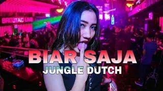 DJ BIAR SAJA JUNGLE DUTCH 2019