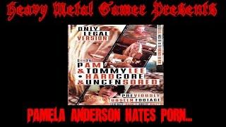 Heavy Metal Gamer Presents: Pamela Anderson Hates Porn...