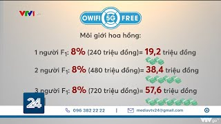 OWIFI- thêm 1 dự án đa cấp biến tướng?   VTV24