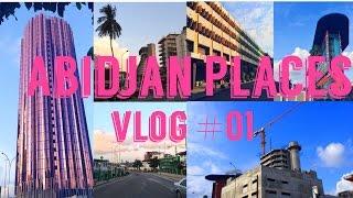 Abidjan Places|Vlog #01