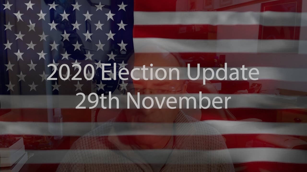 29th November Election Update 2020 with Simon Parkes