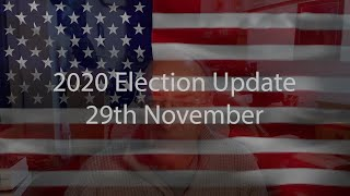 29th November Election Update 2020