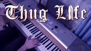 Thug Life (Piano Cover)