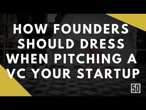 How Founders Should Dress When Pitching A VC Your Startup | 50Folds