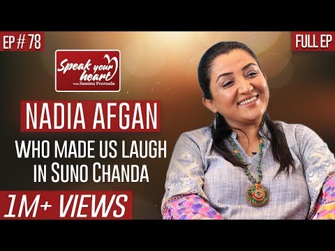 Suno Chanda Star Nadia Afgan | The Most Lively Person | Speak Your Heart With Samina Peerzada