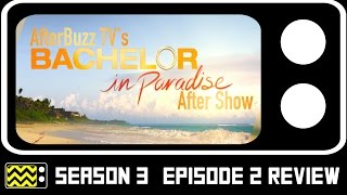 Bachelor In Paradise Season 3 Episode 2 Review w/ Sarah Herron | AfterBuzz TV