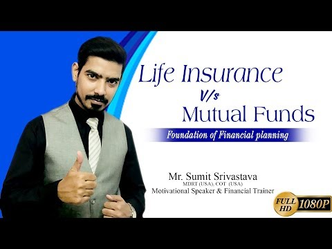 Mutual Funds V/S Life Insurance in Hindi - Best Financial Planning - By Sumit Srivastava