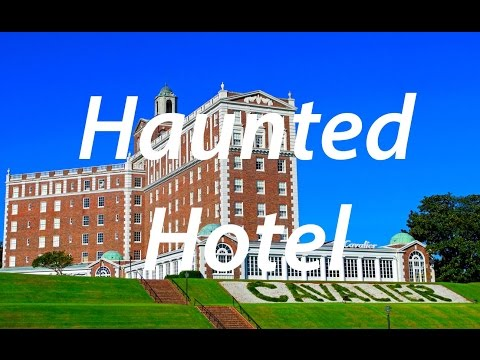 Haunted Places - The Cavalier Hotel