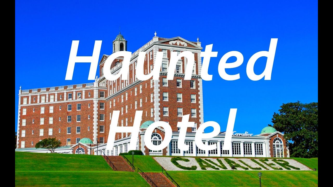 Haunted Places The Cavalier Hotel