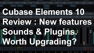 Cubase Elements 10 - Full Review - New features, sounds and plugins.