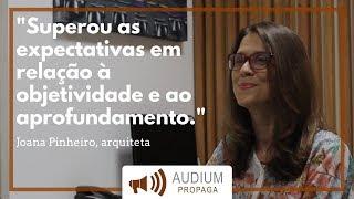 Joana Pinheiro - Depoimento | AUDIUM Propaga Cursos