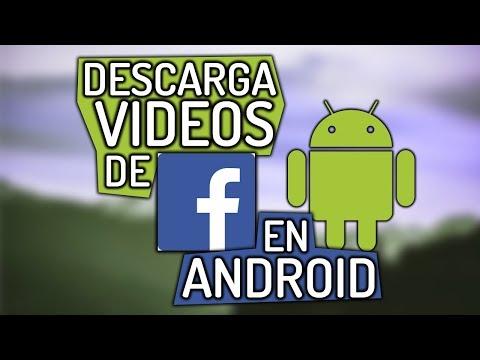 Como DESCARGAR VIDEOS de FACEBOOK desde ANDROID 2019