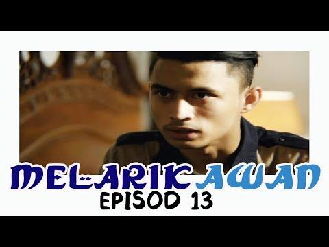 Melarik Awan | Episod 13