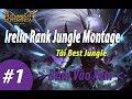 LMHT - Irelia Rank Jungle Montage #1 | Tài Best Jungle