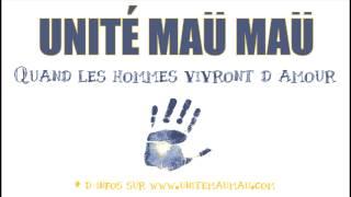 Unité Maü Maü _ Quand les hommes