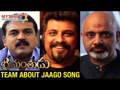 Srimanthudu Team about Jaago Song | Mahesh Babu | Shruti Haasan | Mythri Movie Makers