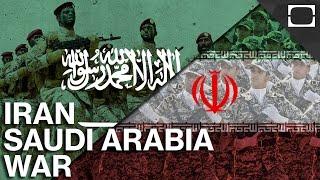 What If Saudi Arabia And Iran Went To War?