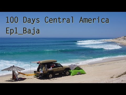 100 Days Central America Part 1- Baja