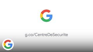 Une sécurité renforcée, avec Google - Google France