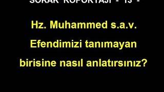 Hz. Muhammed s.a.v. Efendimizi tanımayan birisine nasıl anlatırsınız?