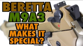 Beretta M9A3 : What Makes It Special?
