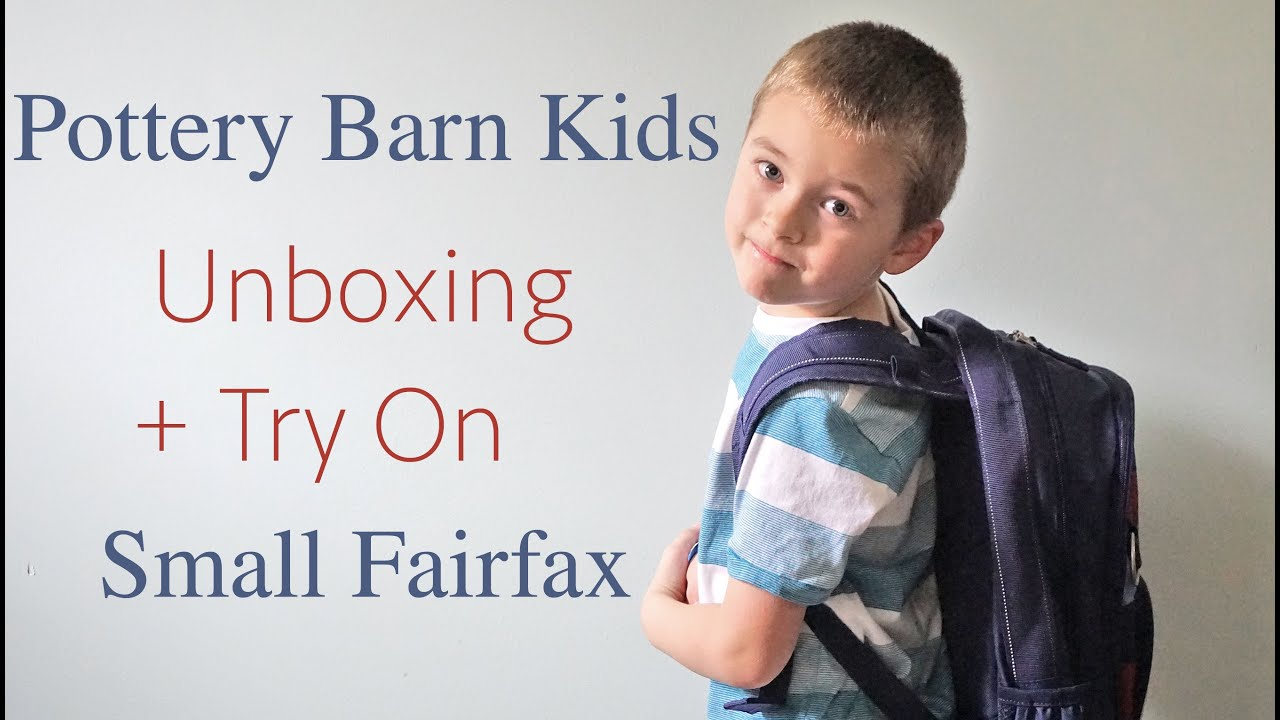 Kids Unboxing Try On Pottery Barn Small Fairfax Backpack