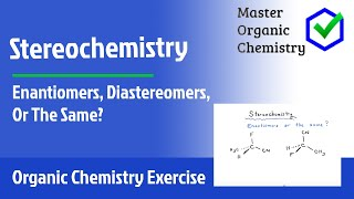 Enantiomers, Diastereomers, Or The Same?