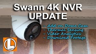 Swann 4K NVR Camera System Update - Add On Dome 4K, Thermal Sensing, Video Analytics