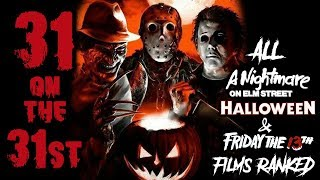 31 on the 31st: All Nightmare on Elm Street, Halloween, and Friday the 13th Films Ranked