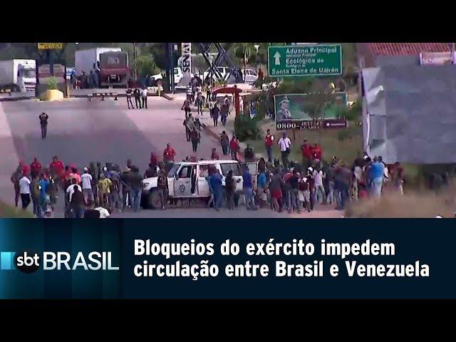 Bloqueios do exército impedem circulação entre Brasil e Venezuela   SBT Brasil (22/02/19)